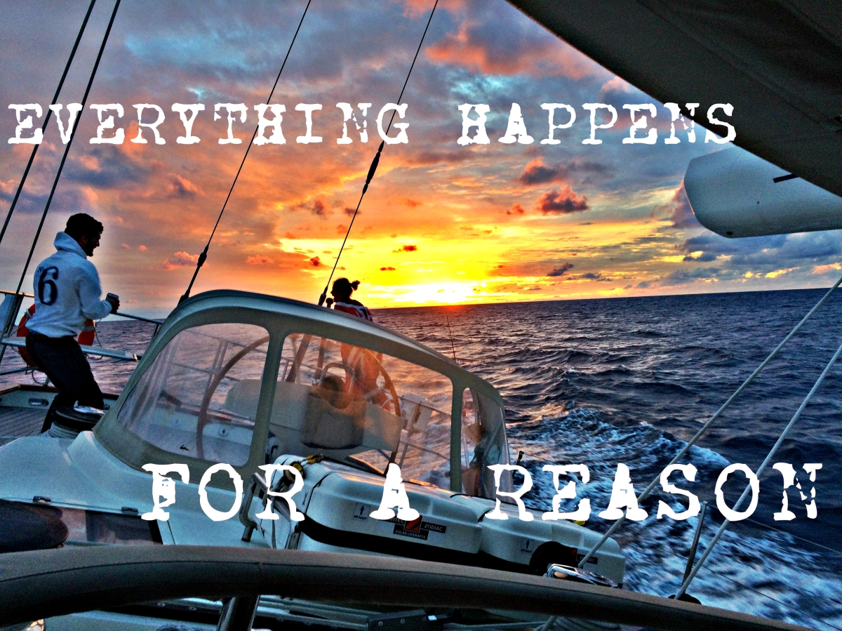 Everything happens for a reason, really.